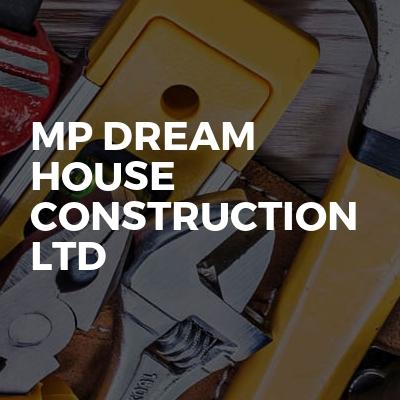 M&P DREAM HOUSE CONSTRUCTION LTD