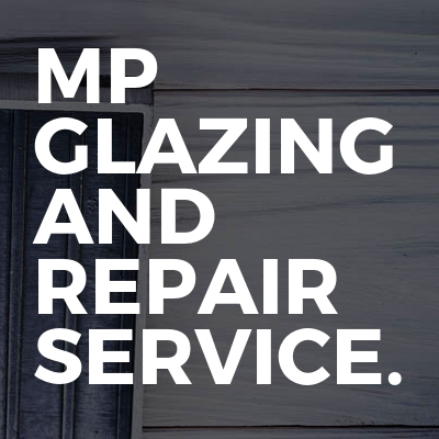 Mp Glazing and repair service.