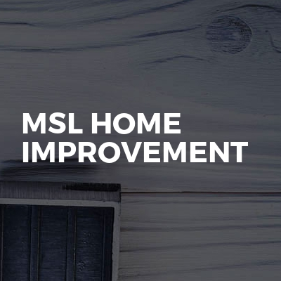 MSL HOME IMPROVEMENT