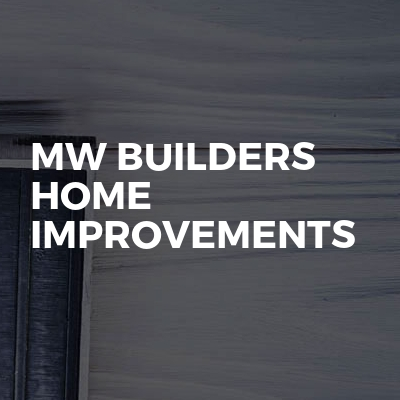 Mw builders home improvements