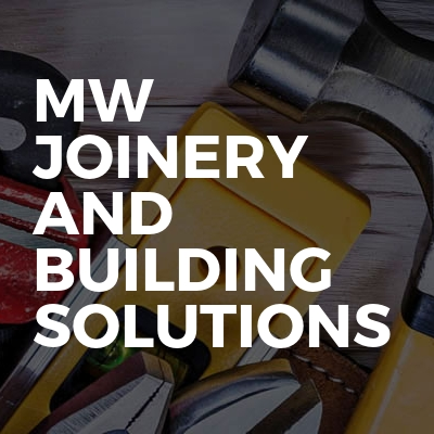 MW Joinery And Building Solutions