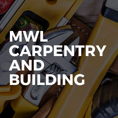 MWL Carpentry and Building