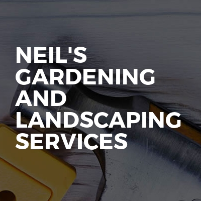 Neil's gardening and landscaping services