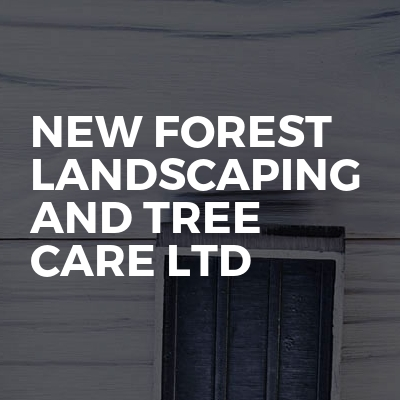 New forest landscaping and tree care Ltd