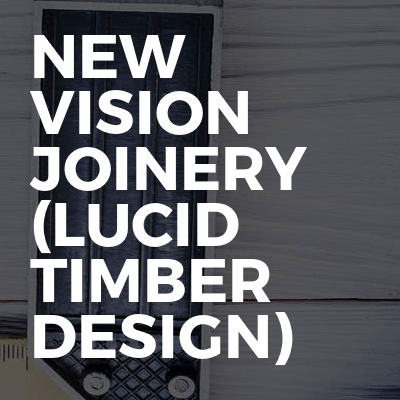 New vision joinery (lucid timber design)