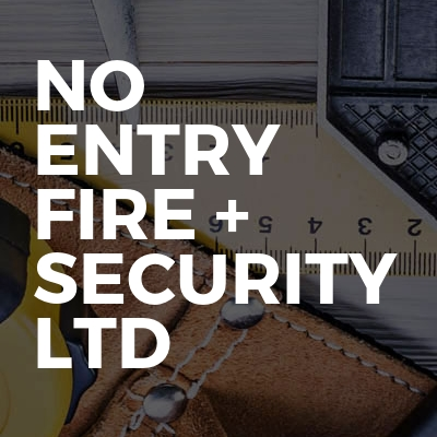 No Entry Fire + Security Ltd