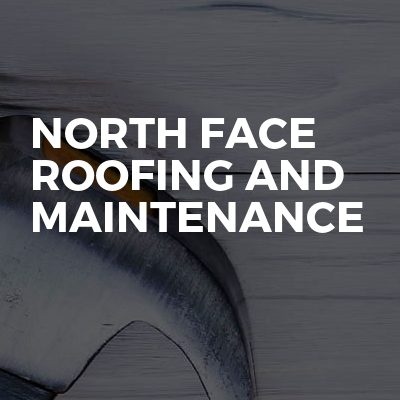 North Face Roofing And Maintenance