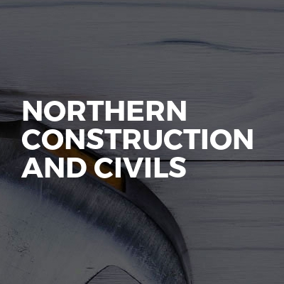 Northern Construction And Civils