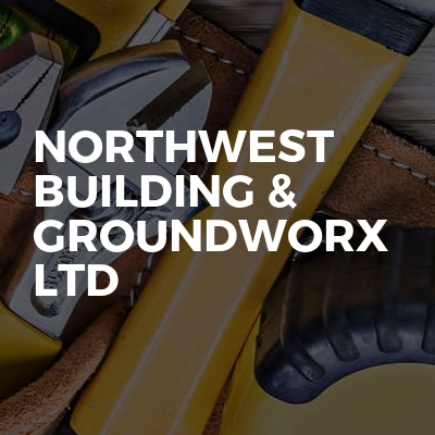 Northwest building & Groundworx ltd