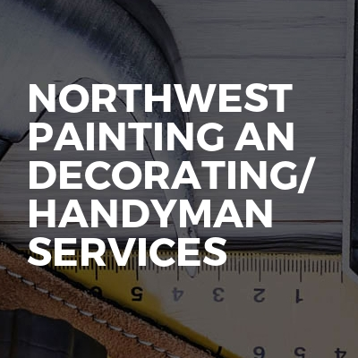 Northwest Painting An Decorating/ Handyman Services