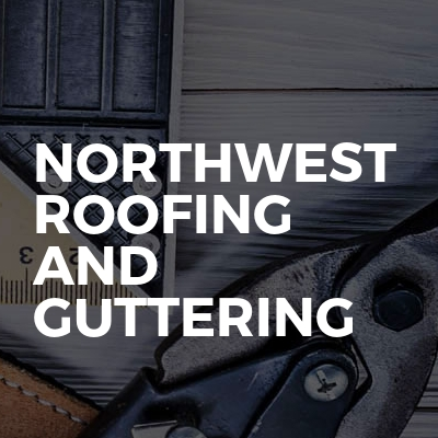 Northwest Roofing And Guttering
