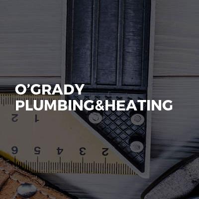 O'grady plumbing&heating
