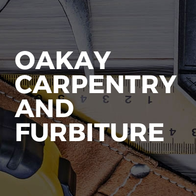 OAKay carpentry and furbiture