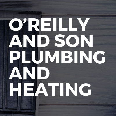 O'Reilly And Son Plumbing And Heating