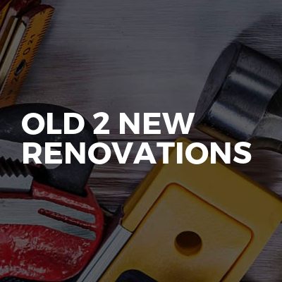 Old 2 new renovations