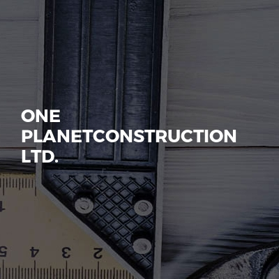 One planetconstruction ltd.