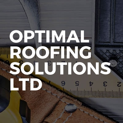 Optimal Roofing Solutions LTD