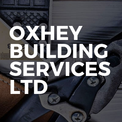 Oxhey Building Services LTD