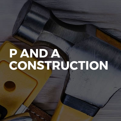 P And A Construction