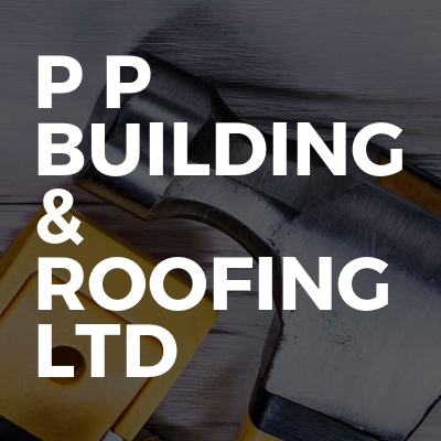 P P Building & Roofing Ltd