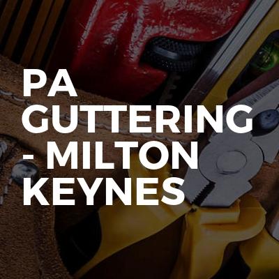PA Guttering - Milton Keynes
