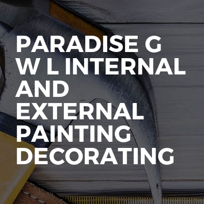 Paradise G W L Internal And External Painting Decorating