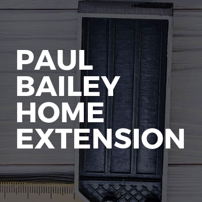 Paul Bailey home extension