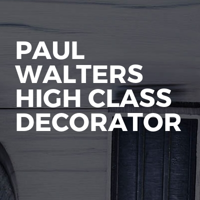 Paul Walters high class Decorator