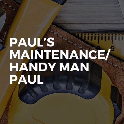 Paul's maintenance/ handy man paul
