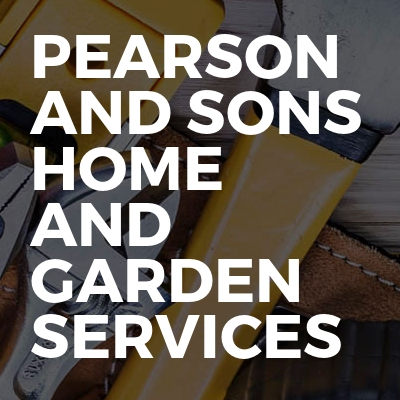 Pearson and sons Home and Garden Services