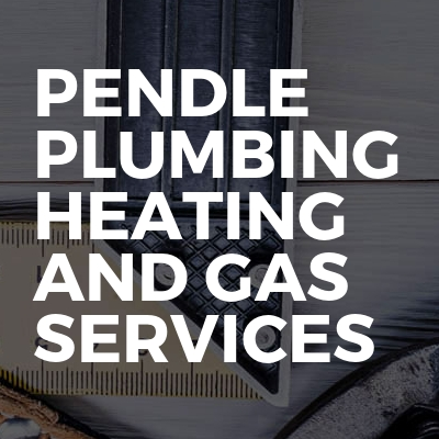 Pendle  plumbing  heating and gas services