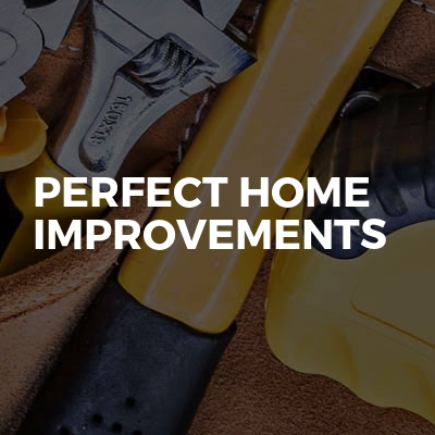 Perfect Home Improvements