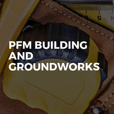 PFM Building And Groundworks