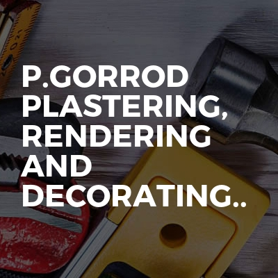 P.gorrod Plastering, Rendering And Decorating..