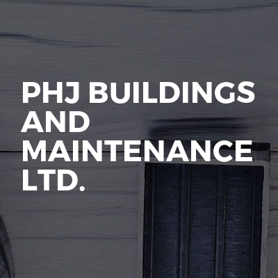 Phj buildings and maintenance ltd.