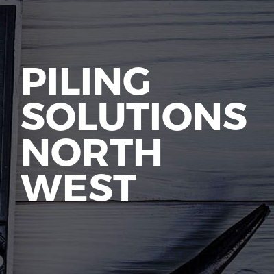 Piling Solutions North West