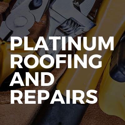 Platinum roofing and repairs
