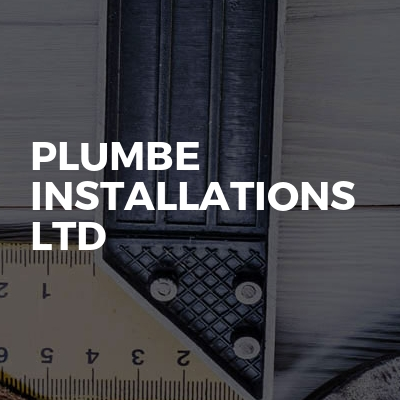 Plumbe Installations Ltd