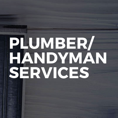 Plumber/ handyman services