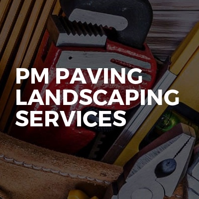 Pm paving landscaping services