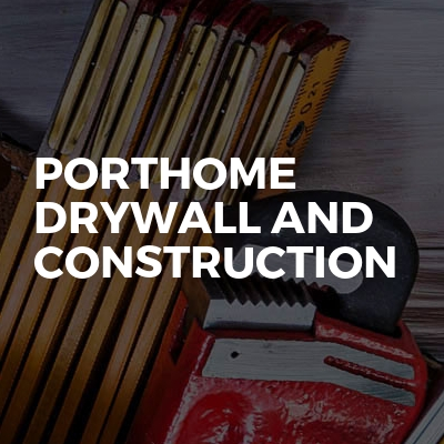 Porthome Drywall And Construction