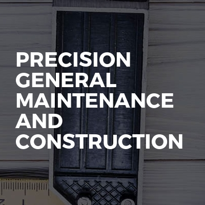 Precision General Maintenance And Construction