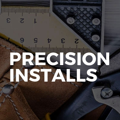 Precision installs