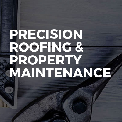 Precision roofing & property maintenance