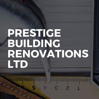 PRESTIGE BUILDING RENOVATIONS LTD