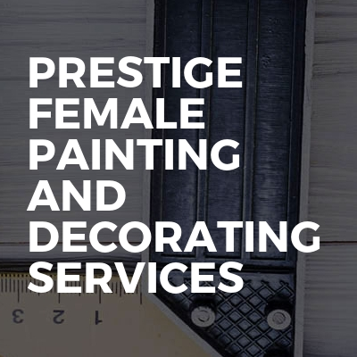 Prestige female painting and decorating services