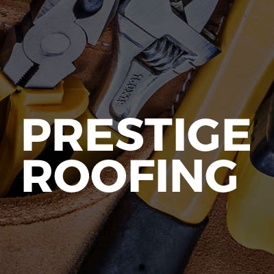Prestige Roofing and home improvements