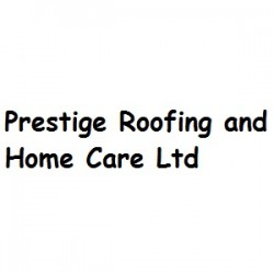 Prestige Roofing and Home Care Ltd