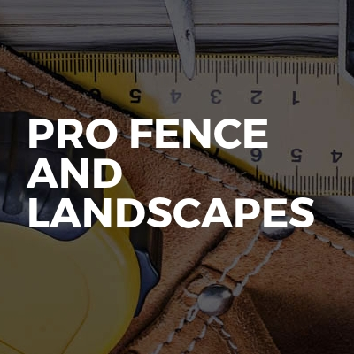 Pro Fence And Landscapes