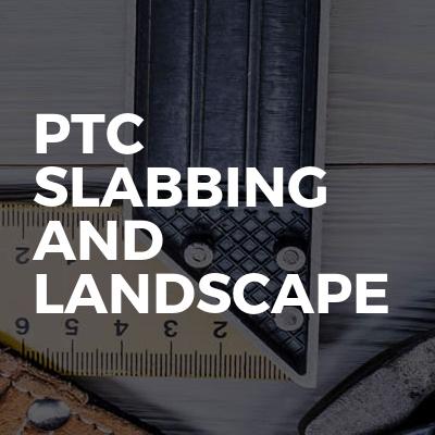 PTC slabbing and landscape